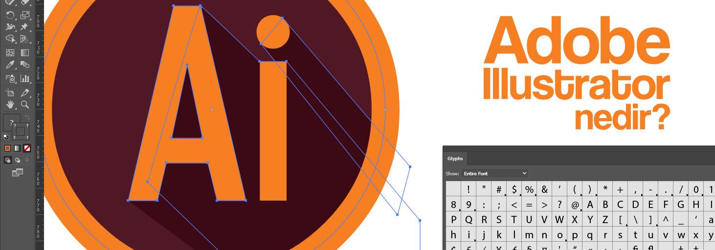 adobe illustrator nedir, ne işe yarar, nerelerde kullanılır