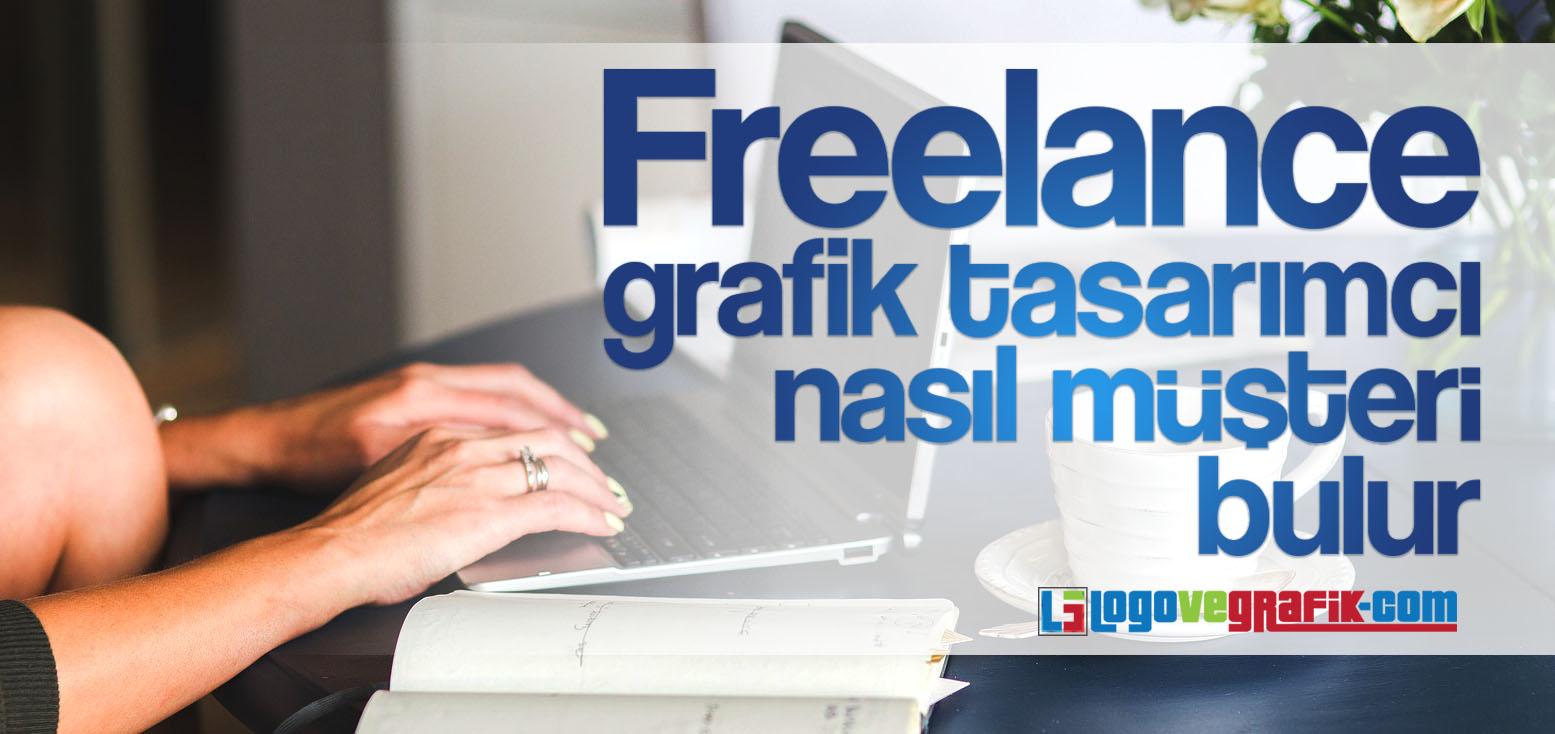 freelance grafik tasarımcı nasıl müşteri bulur